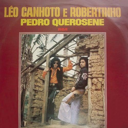 Pedro Querosene de Léo Canhoto e Robertinho