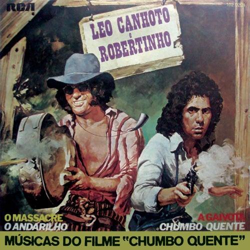 Trilha Sonora do Filme 'Chumbo Quente' de Léo Canhoto e Robertinho