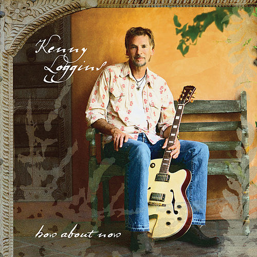 How About Now de Kenny Loggins