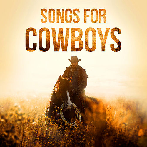 Songs for Cowboys by Various Artists