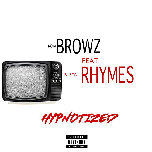 Hypnotized (feat. Busta Rhymes) by Ron Browz