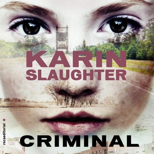 Criminal von Karin Slaughter