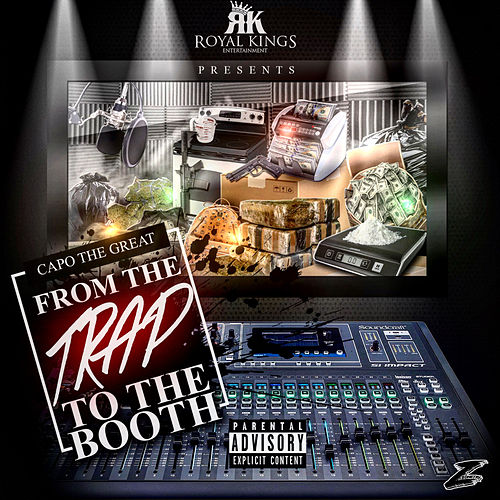 From the Trap to the Booth by CapoTheGreat