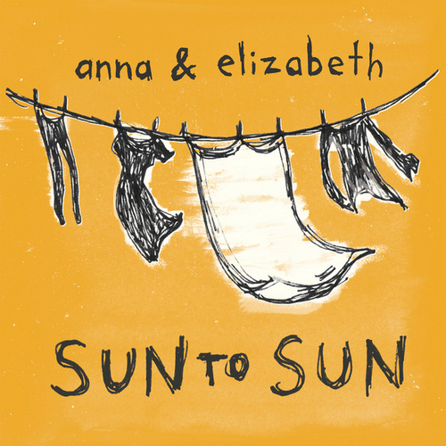 Sun to Sun by Anna & Elizabeth