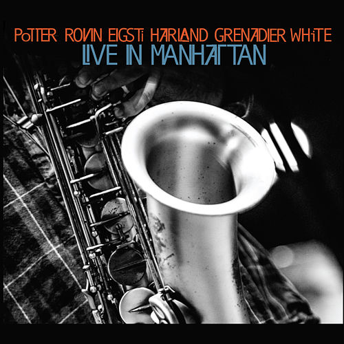 Live in Manhattan - a Tribute to John Coltrane by Chris Potter