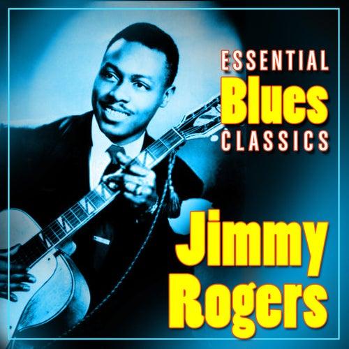 Essential Blues Classics de Jimmy Rogers
