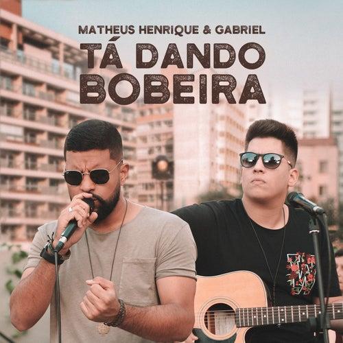 Tá Dando Bobeira (Acústico) by Matheus Henrique & Gabriel