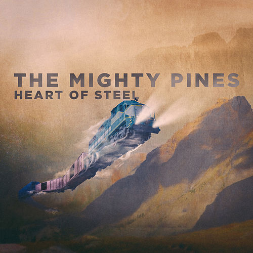 Heart of Steel von The Mighty Pines
