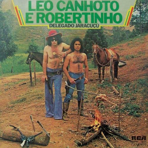Delegado Jaracuçu von Léo Canhoto e Robertinho