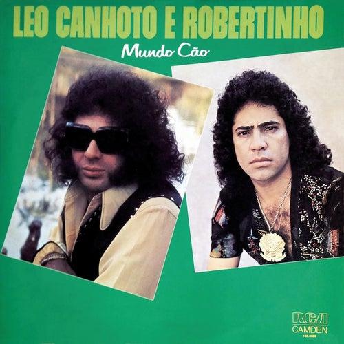 Mundo Cão von Léo Canhoto e Robertinho