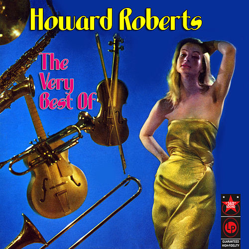 The Very Best of Howard Roberts de Howard Roberts