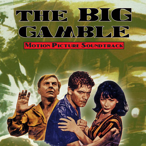 The Big Gamble (original Motion Picture Soundtrack) von Maurice Jarre