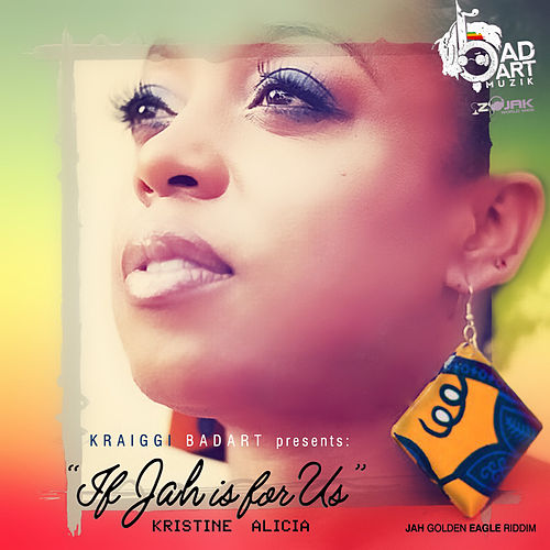 If Jah is for Us (feat. Kristine Alicia) - Single by KraiGGi BaDArT