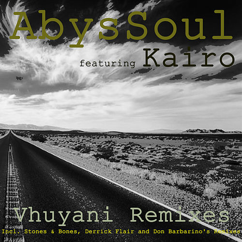 Vhuyani Remixes (feat. Kairo) by AbysSoul