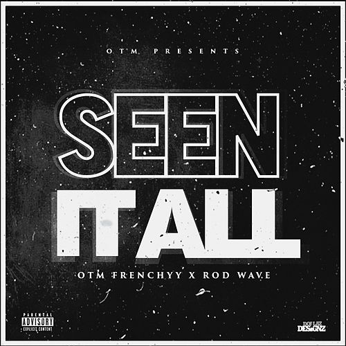 Seen It All (feat. Rod Wave) de OTM Frenchyy