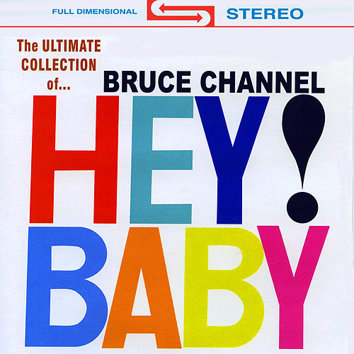Hey Baby by Bruce Channel