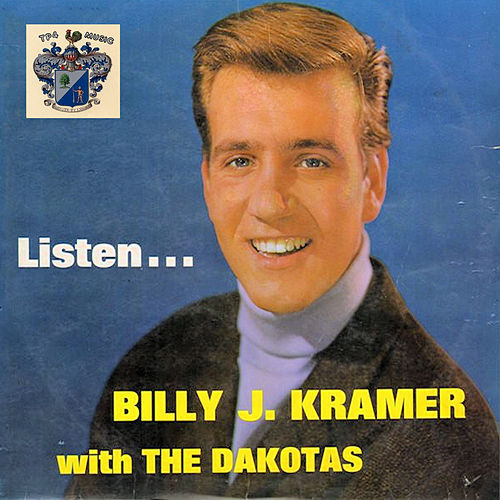 Listen by Billy J. Kramer and the Dakotas