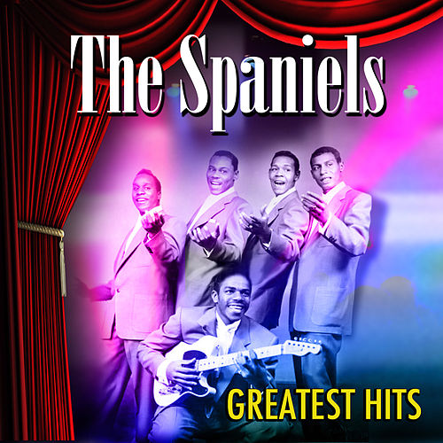 Greatest Hits by The Spaniels
