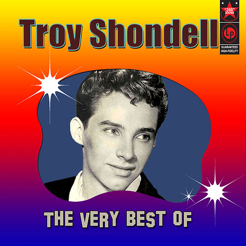 The Very Best of Troy Shondell by Troy Shondell
