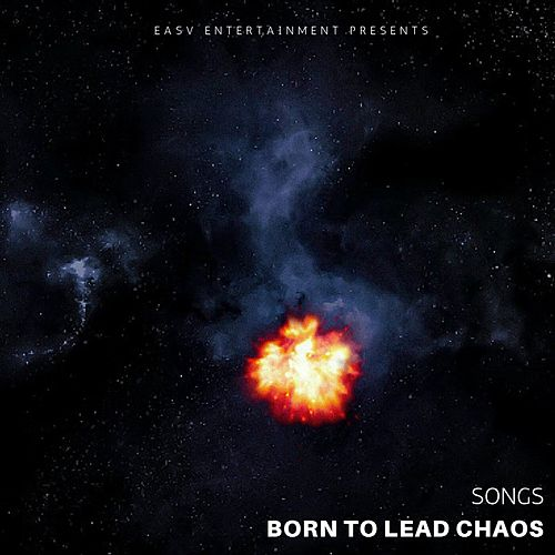 Born to Lead Chaos by Songs