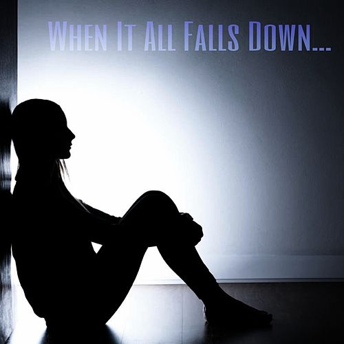 When It All Falls Down... von Authentick