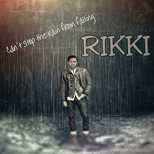 Can't Stop the Rain from Falling von Rikki
