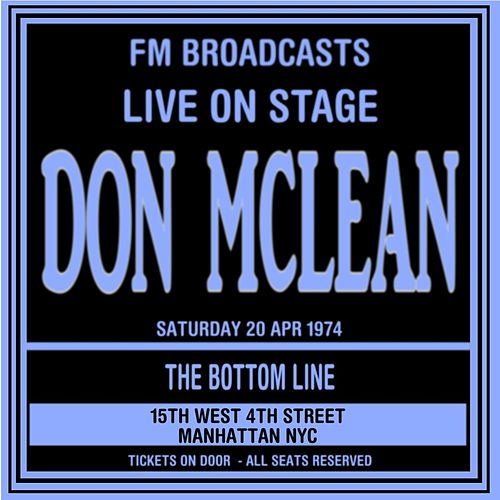 Live On Stage FM Broadcasts -  The Bottom Line,  NYC  20th April 1974 de Don McLean