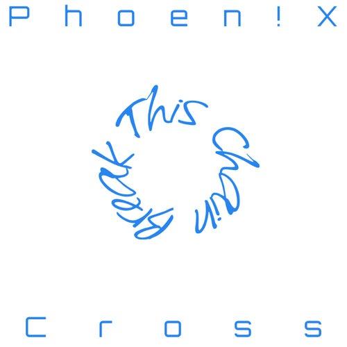 Break This Chain by Phoen!X Cross