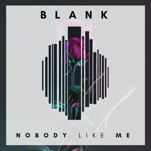 Nobody Like Me by Blank