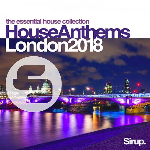 Sirup House Anthems London 2018 by Various Artists