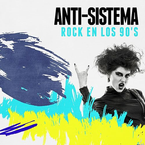Anti-Sistema: Rock en los 90's de Various Artists