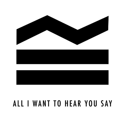 All I Want to Hear You Say by Sea Girls