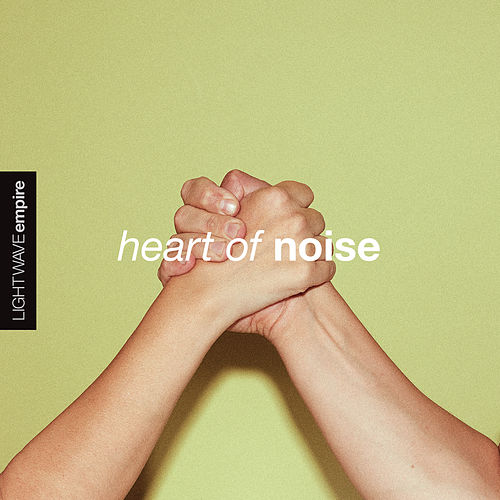 Heart of Noise von Lightwave Empire