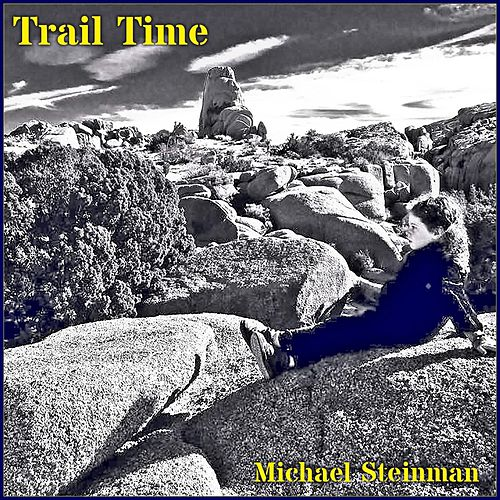 Trail Time von Michael Steinman