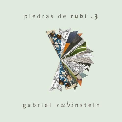 Piedras de Rubí .3 von Gabriel Rubinstein