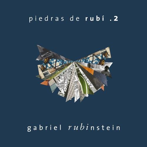 Piedras de Rubí .2 von Gabriel Rubinstein