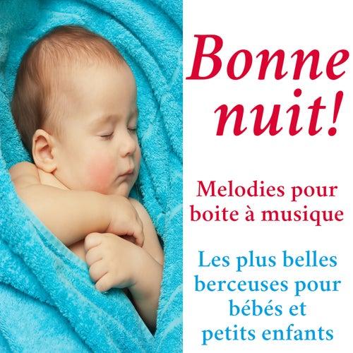 Bonne nuit! Melodies pour boite à musique (Les plus belles berceuses pour bébés et petits enfants) de Music Box