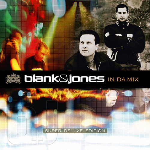 In Da Mix (Super Deluxe Edition) de Blank & Jones
