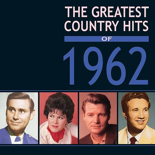 Greatest Country Hits Of 1962 by Various Artists