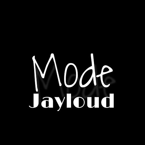 Mode by Jay Loud