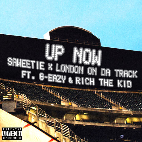 Up Now (feat. G-Eazy and Rich The Kid) de Saweetie & London On Da Track