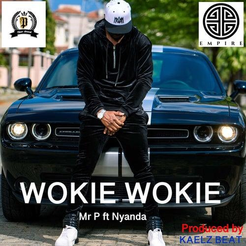 WOKIE WOKIE (feat. Nyanda) by Mr. P