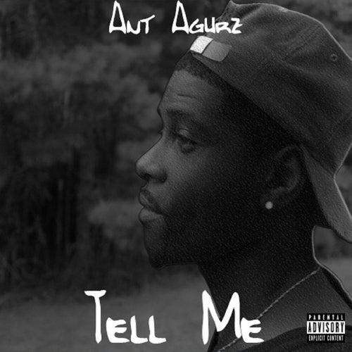 Tell Me von Ant Agurz