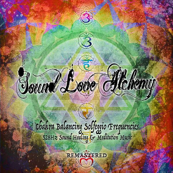 Chakra Balancing Solfeggio Frequencies - 528 Hz    by Sound