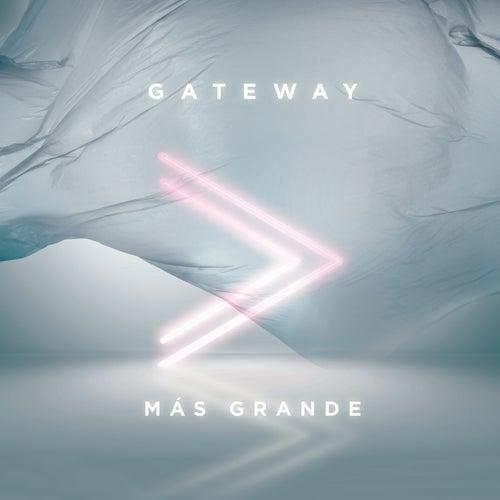 Más Grande (En Vivo) de Gateway