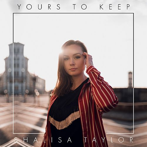 Yours to Keep by Shalisa Taylor