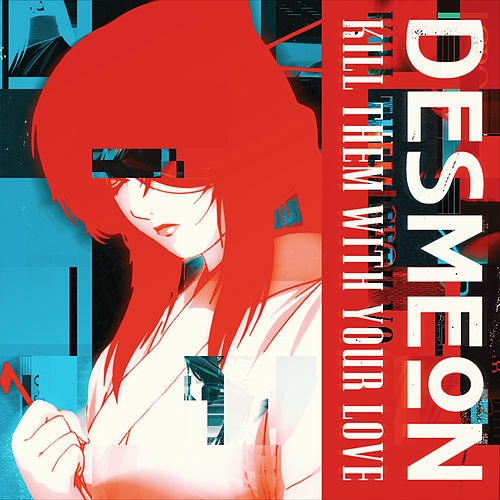 Kill Them With Your Love von Desmeon