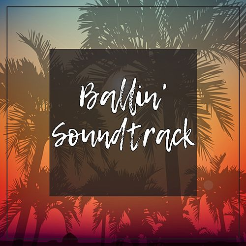 Ballin' Soundtrack by Various Artists