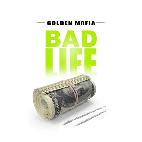 Bad Life de Golden Mafia