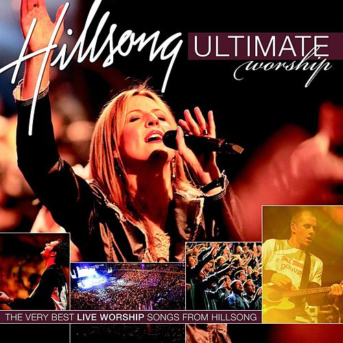 Ultimate Worship Vol 1 by Hillsong Worship
